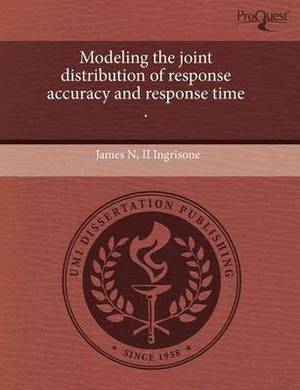 Modeling the Joint Distribution of Response Accuracy and Response Time
