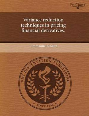 Variance Reduction Techniques in Pricing Financial Derivatives