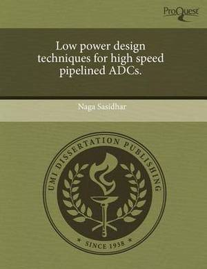 Low Power Design Techniques for High Speed Pipelined Adcs