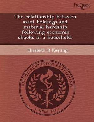The Relationship Between Asset Holdings and Material Hardship Following Economic Shocks in a Household