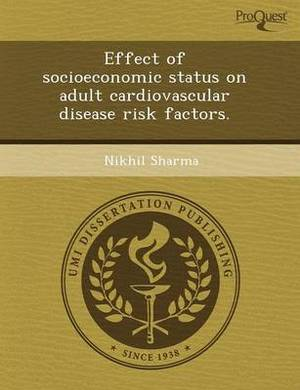 Effect of Socioeconomic Status on Adult Cardiovascular Disease Risk Factors