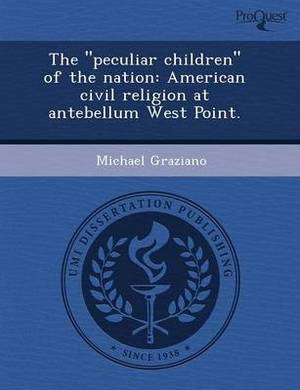 The Peculiar Children of the Nation: American Civil Religion at Antebellum West Point