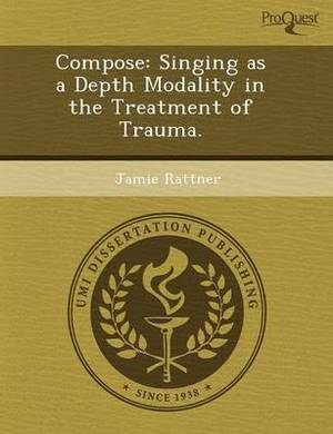 Compose: Singing as a Depth Modality in the Treatment of Trauma