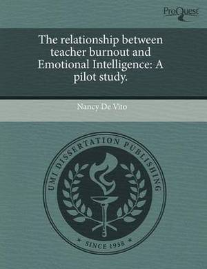 The Relationship Between Teacher Burnout and Emotional Intelligence: A Pilot Study