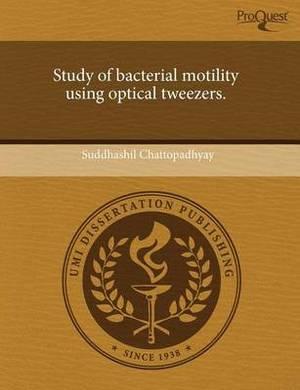 Study of Bacterial Motility Using Optical Tweezers