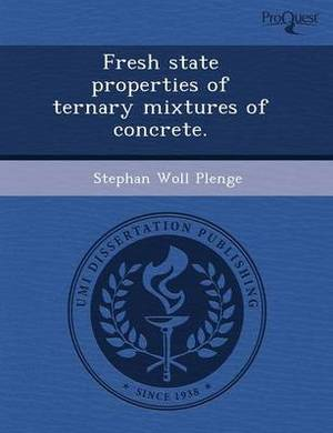 Fresh State Properties of Ternary Mixtures of Concrete