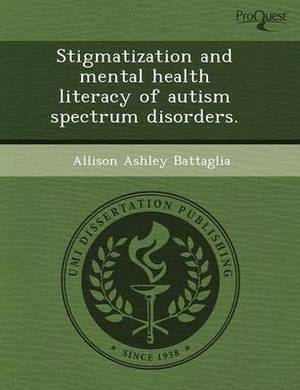 Stigmatization and Mental Health Literacy of Autism Spectrum Disorders