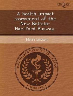 A Health Impact Assessment of the New Britain-Hartford Busway