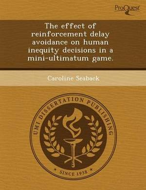 The Effect of Reinforcement Delay Avoidance on Human Inequity Decisions in a Mini-Ultimatum Game