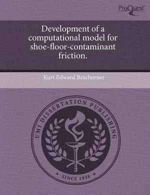Development of a Computational Model for Shoe-Floor-Contaminant Friction