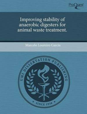Improving Stability of Anaerobic Digesters for Animal Waste Treatment