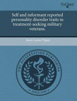 Self and Informant Reported Personality Disorder Traits in Treatment-Seeking Military Veterans