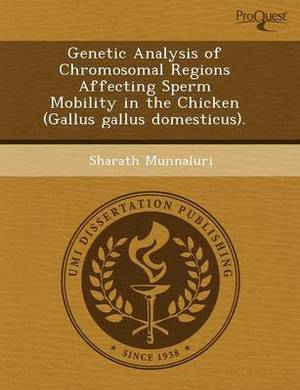 Genetic Analysis of Chromosomal Regions Affecting Sperm Mobility in the Chicken (Gallus Gallus Domesticus)