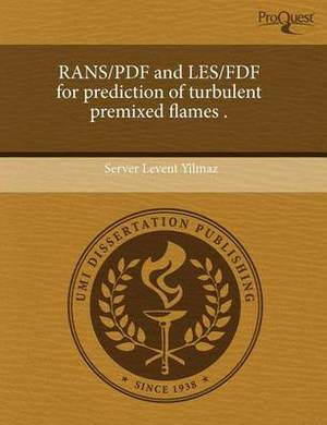 Rans/PDF and Les/Fdf for Prediction of Turbulent Premixed Flames