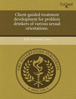 Client-Guided Treatment Development for Problem Drinkers of Various Sexual Orientations