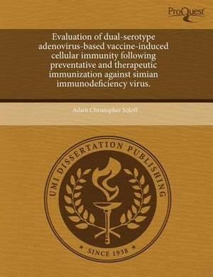 Evaluation of Dual-Serotype Adenovirus-Based Vaccine-Induced Cellular Immunity Following Preventative and Therapeutic Immunization Against Simian Immu