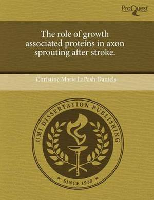 The Role of Growth Associated Proteins in Axon Sprouting After Stroke