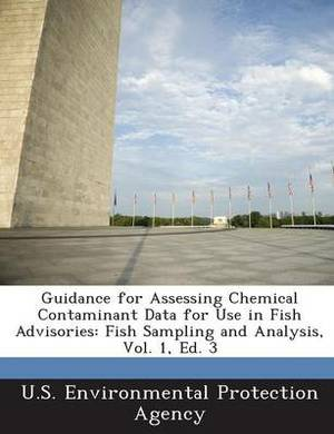 Guidance for Assessing Chemical Contaminant Data for Use in Fish Advisories: Fish Sampling and Analysis, Vol. 1, Ed. 3