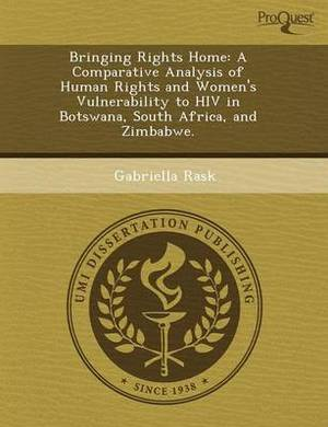 Bringing Rights Home: A Comparative Analysis of Human Rights and Women's Vulnerability to HIV in Botswana