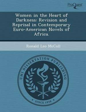 Women in the Heart of Darkness: Revision and Reprisal in Contemporary Euro-American Novels of Africa