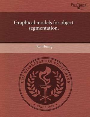 Graphical Models for Object Segmentation