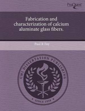 Fabrication and Characterization of Calcium Aluminate Glass Fibers