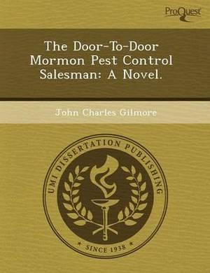 The Door-To-Door Mormon Pest Control Salesman: A Novel