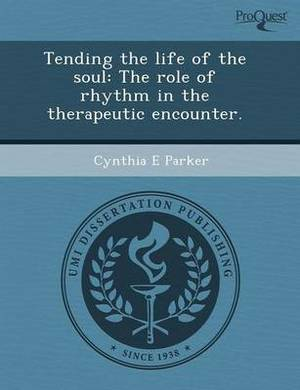 Tending the Life of the Soul: The Role of Rhythm in the Therapeutic Encounter