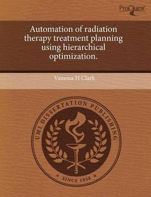 Automation of Radiation Therapy Treatment Planning Using Hierarchical Optimization