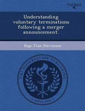 Understanding Voluntary Terminations Following a Merger Announcement