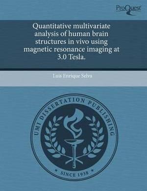 Quantitative Multivariate Analysis of Human Brain Structures in Vivo Using Magnetic Resonance Imaging at 3.0 Tesla