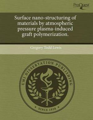 Surface Nano-Structuring of Materials by Atmospheric Pressure Plasma-Induced Graft Polymerization