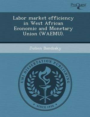 Labor Market Efficiency in West African Economic and Monetary Union (Waemu)
