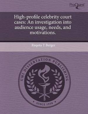 High-Profile Celebrity Court Cases: An Investigation Into Audience Usage