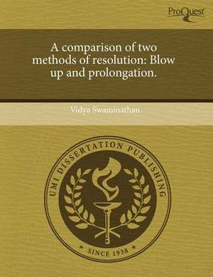 A Comparison of Two Methods of Resolution: Blow Up and Prolongation