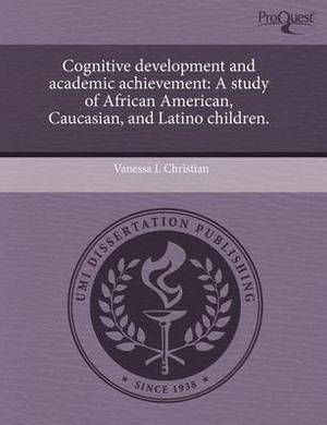 Cognitive Development and Academic Achievement: A Study of African American