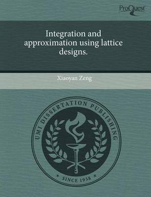 Integration and Approximation Using Lattice Designs
