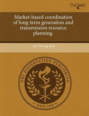 Market-Based Coordination of Long-Term Generation and Transmission Resource Planning