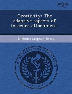 Creativity: The Adaptive Aspects of Insecure Attachment