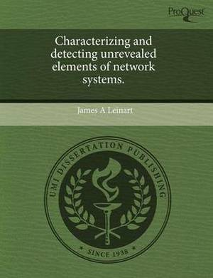 Characterizing and Detecting Unrevealed Elements of Network Systems