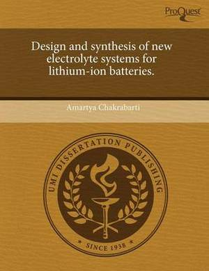Design and Synthesis of New Electrolyte Systems for Lithium-Ion Batteries