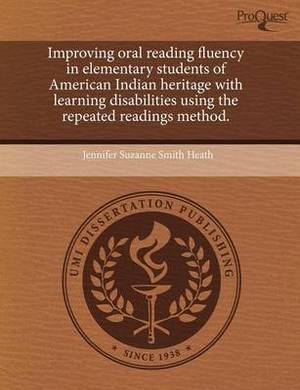 Improving Oral Reading Fluency in Elementary Students of American Indian Heritage with Learning Disabilities Using the Repeated Readings Method