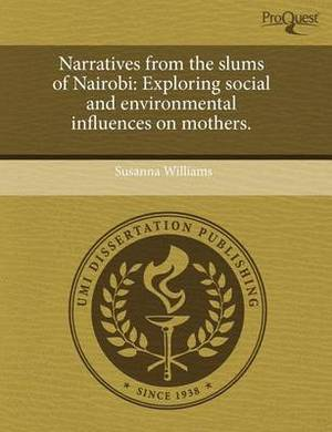 Narratives from the Slums of Nairobi: Exploring Social and Environmental Influences on Mothers