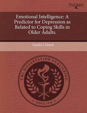 Emotional Intelligence: A Predictor for Depression as Related to Coping Skills in Older Adults
