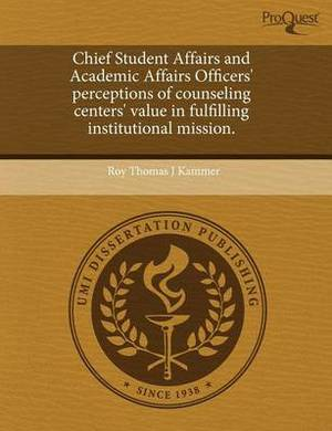 Chief Student Affairs and Academic Affairs Officers' Perceptions of Counseling Centers' Value in Fulfilling Institutional Mission