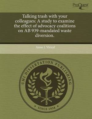 Talking Trash with Your Colleagues: A Study to Examine the Effect of Advocacy Coalitions on AB 939-Mandated Waste Diversion