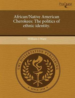 African/Native American Cherokees: The Politics of Ethnic Identity