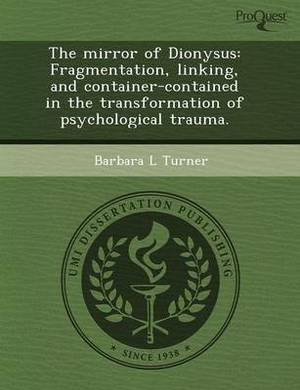 The Mirror of Dionysus: Fragmentation