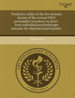 Predictive Utility of the Five Domain Factors of the Revised Neo Personality Inventory on Short-Term Individual Psychotherapy Outcome for Depressed Pa
