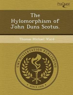 The Hylomorphism of John Duns Scotus